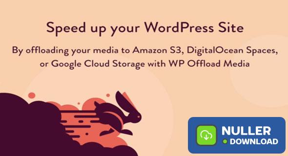 WP Offload Media v2.4.1 - Speed UP Your WordPress Site