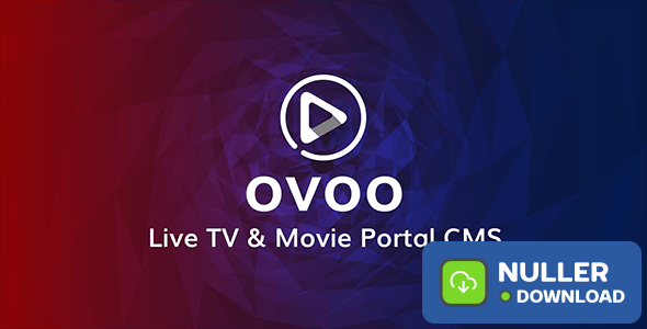 OVOO v3.0.6 - Live TV & Movie Portal CMS with Unlimited TV-Series - nulled
