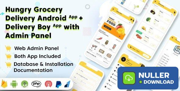 Hungry Grocery Delivery Android App and Delivery Boy App with Interactive Admin Panel v1.4