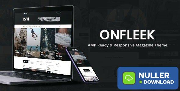 Onfleek v2.2 - AMP Ready and Responsive Magazine Theme