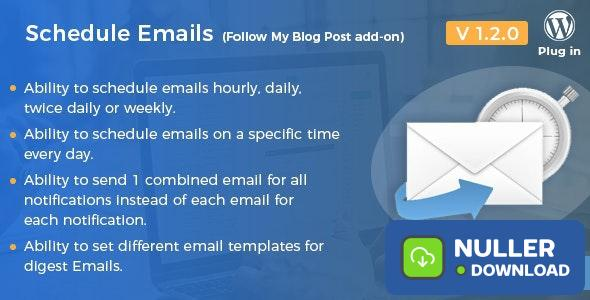Schedule Emails v1.2.0 - Follow My Blog Post add-on