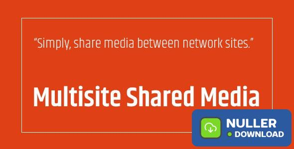 WordPress Multisite Shared Media v1.3.1